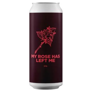 My Rose Has Left Me