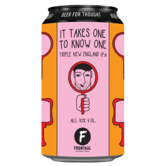 It Takes One To Know One - Brouwerij Frontaal